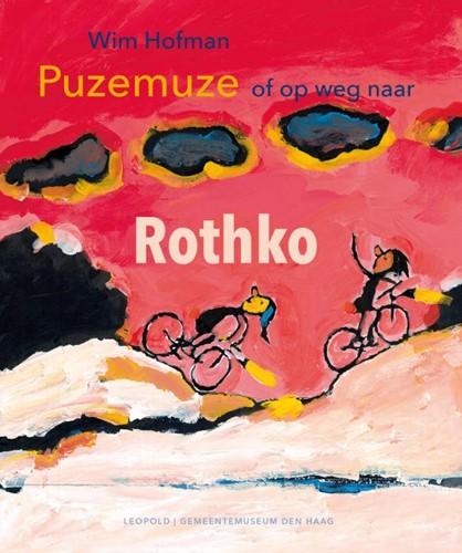 Puzemuze, of op weg naar Rothko Hofman, Wim