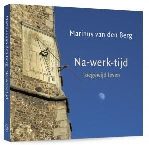 Na-werk-tijd -toegewijd leven Berg, Marinus van den