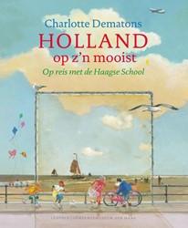 Holland op zijn mooist -op reis met de Haagse school Dematons, Charlotte