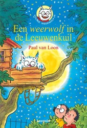 Een weerwolf in de Leeuwenkuil -Dolfje Weerwolfje 9 Loon, Paul van