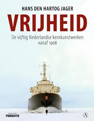 Vrijheid -De vijftig Nederlandse kernkun stwerken vanaf 1968 Hartog Jager, Hans den
