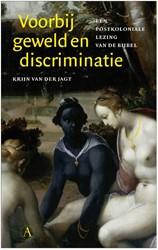 Voorbij geweld en discriminatie -Een postkoloniale lezing van d e Bijbel Jagt, Krijn van der