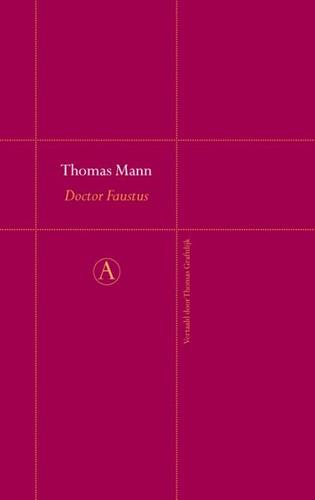 Doctor Faustus -het leven van de Duitse toondi chter Adrian Leverkuhn, verte Mann, Thomas