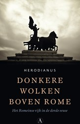 Donkere wolken boven Rome -Het Romeinse rijk in de derde eeuw Herodianus