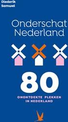 Onderschat Nederland -80 onontdekte plekken in Neder land Samwel, Diederik