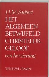 Algemeen betwijfeld christelijk geloof -Een herziening Kuitert, H.M.