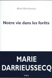 Notre vie dans les forets -Roman Darrieussecq, Marie
