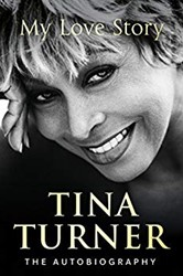 My Love Story (Official Autobiography) Turner, Tina