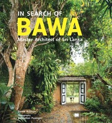 In Search of BAWA -Master Architect of Sri Lanka Bawa, Geoffrey