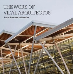 Luis Vidal + Architects -From Process to Results Melhuish, Clare