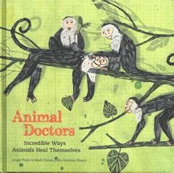 Animal Doctors -Incredible Ways Animals Heal T hemselves Blasco, Julio Antonio