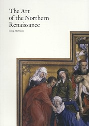 The Art of the Northern Renaissance Harbison, Craig