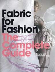 Fabric for Fashion: The Complete Guide -Natural and Man-made Fibres Hallett, Clive