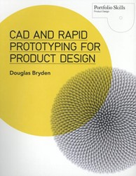 CAD and Rapid Prototyping for Product De Bryden, Douglas