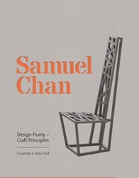Samuel Chan -Design Purity and Craft Princi ples Fiell, Charlotte