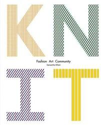 Knit -Innovations in Fashion, Art, D esign Elliott, Samamtha