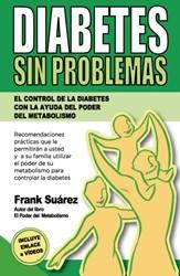 Diabetes Sin Problemas -el control de la Diabetes con la ayuda del poder del metabol Suarez, Frank