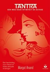 Tantra -een weg naar intimiteit en ext ase / een handleiding tot een Anand, Margot