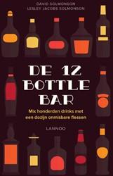 De 12 Bottle Bar -Mix honderden drinks met een d ozijn onmisbare flessen Solmonson, David