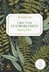 Vrij van eetproblemen -Past Reality Integretion (PRI) Bosch, Ingeborg