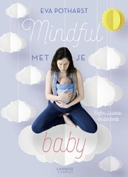 Mindful met je baby -Oefen-, luister- en doeboek Potharst, Eva