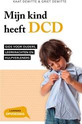 Mijn kind heeft DCD -Gids voor ouders, leerkrachten en hulpverleners Dewitte, Kaat