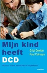 MIJN KIND HEEFT DCD (POD) -gids voor ouders, leerkrachten en hulpverleners Dewitte, Griet