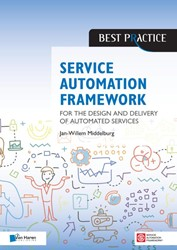 Service Automation Framework -for the design and delivery of automated services Middelburg, Jan Willem