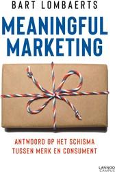 Meaningful marketing -Het antwoord op het schisma tu ssen merk en consument Lombaerts, Bart