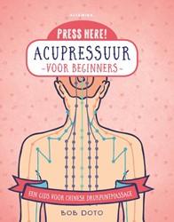 Acupressuur voor beginners -Een gids voor chinese drukpunt massage Doto, Bob