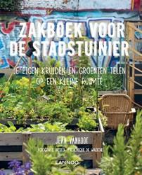 Zakboek voor de stadstuinier -je eigen kruiden en groenten t elen op een kleine ruimte Vanhoof, Jean