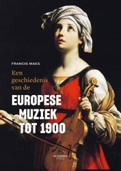 Een geschiedenis van de Europese muziek Maes, Francis