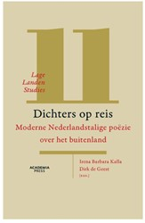 Lage Landen Studies 11: Dichters op reis -Moderne Nederlandstalige poez ie over het buitenland Kalla, Irena Barbara
