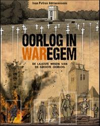 Oorlog in Waregem -De laatste weken van de groote oorlog Adriaenssens, Ivan Petrus