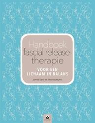 Handboek fascial release-therapie -voor een lichaam in balans Earls, James