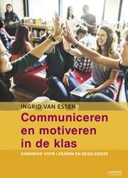 Communiceren en motiveren in de klas -Handboek voor leraren en begel eiders van Essen, Ingrid