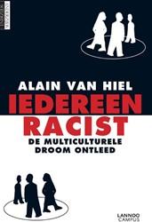 Iedereen racist -de multiculturele droom ontlee d Van Hiel, Alain