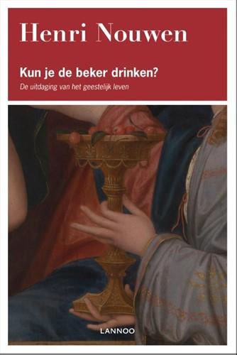 Kun je de beker drinken? -de uitdaging van het geestelij k leven Nouwen, Herman