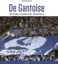 De Gantoise -101 straffe verhalen over de B uffalo's De Groote, Raoul