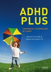 ADHD Plus! -COMORBIDE STOORNISSEN BIJ ADHD Buitelaar, Jan