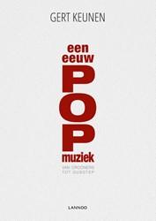 Een eeuw POPmuziek -van Crooners tot Dubstep Keunen, Gert
