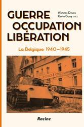 Guerre. Occupation. Liberation -La Belgique 1940-1945 Devos, Wannes