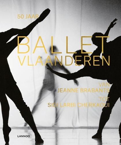 50 jaar Ballet Vlaanderen -Van Jeanne Brabants tot Sidi L arbi Cherkaoui Bollen, Koen