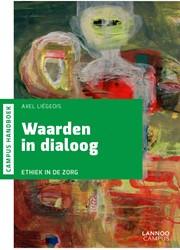 Handboek Waarden in dialoog -Ethiek in de zorg Liegois, Axel