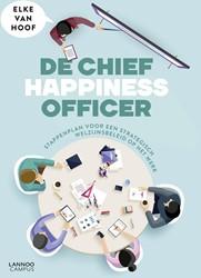 De Chief Happiness Officer -Stappenplan voor een strategis ch welzijnsbeleid op het werk Hoof, Elke Van