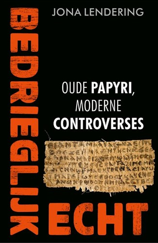 Bedrieglijk echt -Oude papyri, moderne controver ses Lendering, Jona