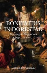 Bonifatius in Dorestad -de evangeliebrenger van de Lag e Landen - 716 Tuuk, Luit van der