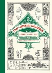 Atlas van de imaginaire verklaringen -Handboek voor de patafysicus Vanhuyse, Willem
