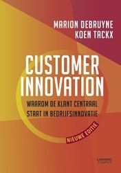 Customer innovation -Waarom de klant centraal staat in bedrijfsinnovatie Debruyne, Marion