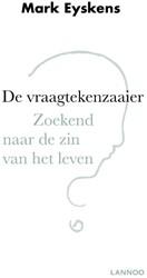 De vraagtekenzaaier -Zoekend naar de zin van het le ven Eyskens, Mark